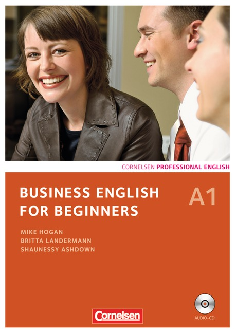 Business English for Beginners - Neue Ausgabe: Business English for Beginners A1. Kursbuch mit CD: Europäischer Referenz
