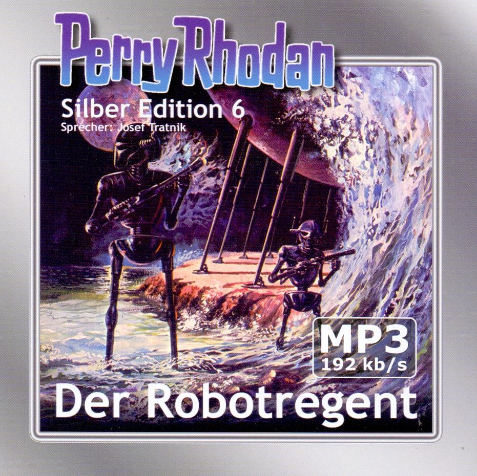 Perry Rhodan: Silber Edition 6 - Der Robotregent [2 Mp3-CDs]