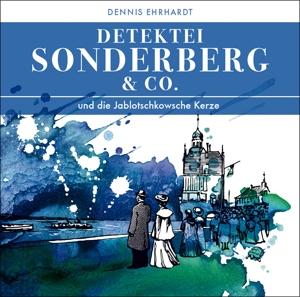 Detektei Sonderberg & Co - Und die Jablotschkow...