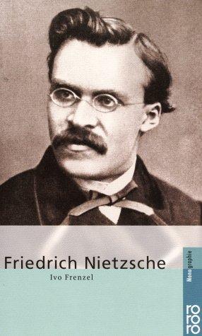 Nietzsche, Friedrich - Ivo Frenzel