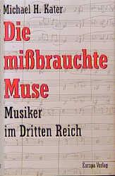 Die mißbrauchte Muse. Musiker und Komponisten i...