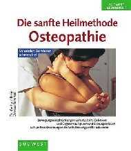 Die sanfte Heilmethode, Osteopathie - Gerhard B...