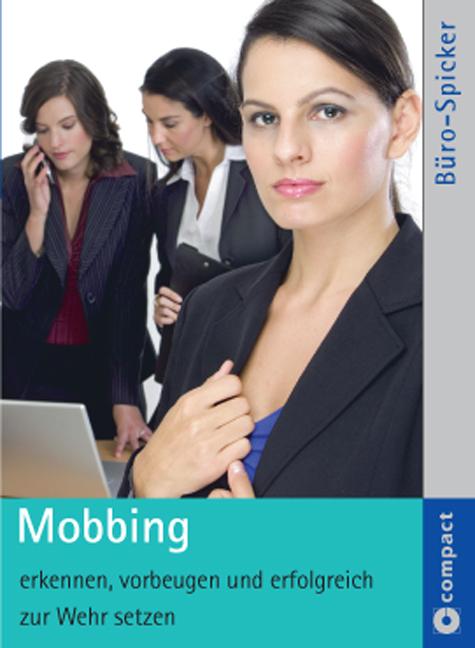 Mobbing: Erkennen, vorbeugen und erfolgreich zu...