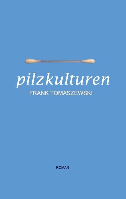 Pilzkulturen - Frank Tomaszewski