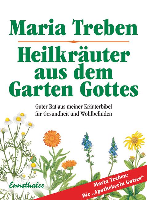 Heilkräuter aus dem Garten Gottes: Guter Rat au...