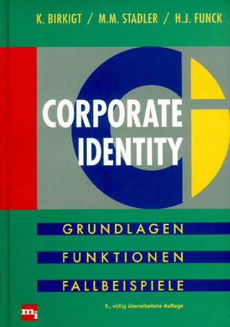 Corporate Identity. Grundlagen, Funktionen, Fal...