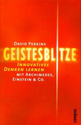 Geistesblitze: Innovatives Denken lernen mit Ar...