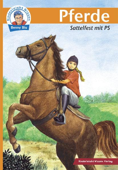 Kinderleicht Wissen Pferde: Sattelfest mit PS -...