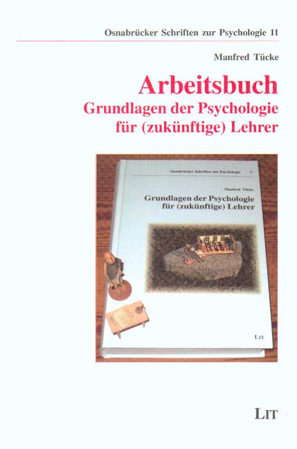 Arbeitsbuch: Grundlagen der Psychologie für (zu...