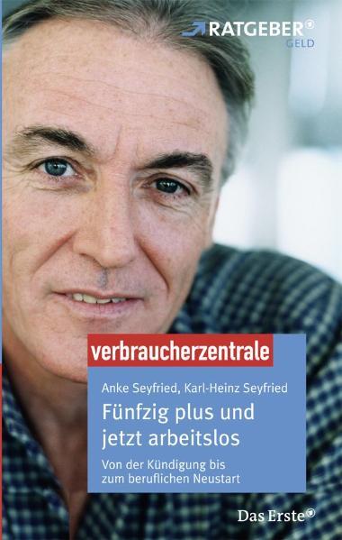 Fünfzig plus und jetzt arbeitslos: ARD Ratgeber...