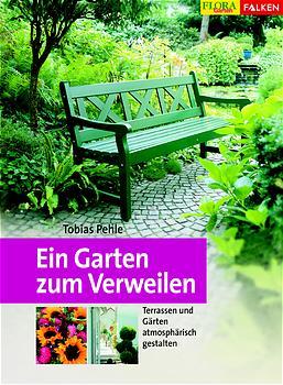 Ein Garten zum Verweilen - Tobias Pehle