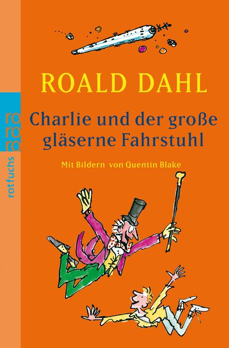 Charlie und der große gläserne Fahrstuhl - Roald Dahl