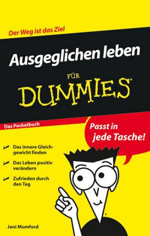 Ausgeglichen leben für Dummies Das Pocketbuch - Jeni Mumford