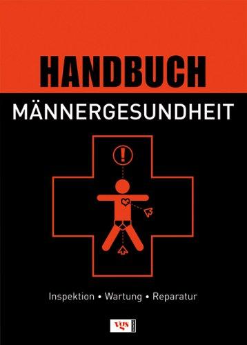 Handbuch Männergesundheit. Inspektion, Wartung,...