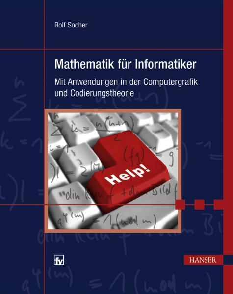 Mathematik für Informatiker: Mit Anwendungen in...