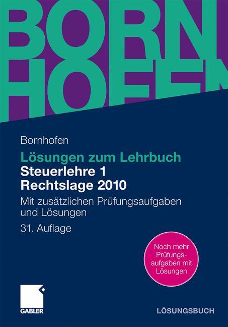 Lösungen zum Lehrbuch Steuerlehre 1 Rechtslage 2010: Mit zusätzlichen Prüfungsaufgaben und Lösungen - Manfred Bornhofen