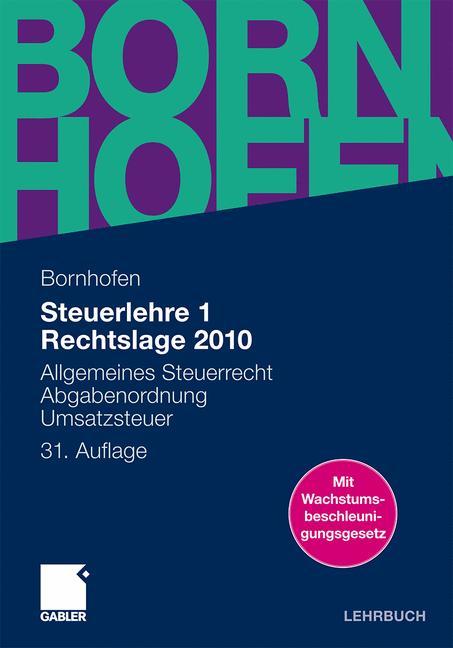 Bornhofen Steuerlehre 1 LB: Steuerlehre 1 Rechtslage 2010: Allgemeines Steuerrecht, Abgabenordnung, Umsatzsteuer - Manfred Bornhofen