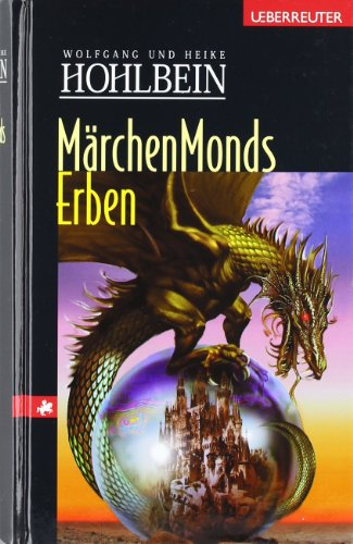 Märchenmonds Erben: Eine fantastische Geschicht...