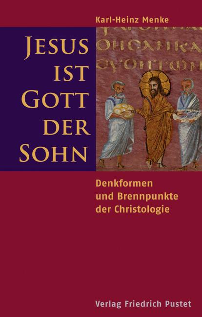 Jesus ist Gott der Sohn: Denkformen und Brennpu...