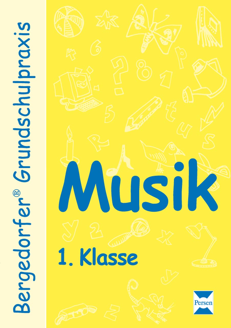 Bergedorfer Grundschulpraxis: Musik. 1. Schulja...