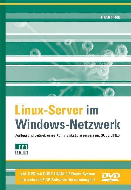 Linux-Server im Windows-Netzwerk. Mit DVD: Aufb...