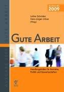 Gute Arbeit: Handlungsfelder für Betriebe, Poli...