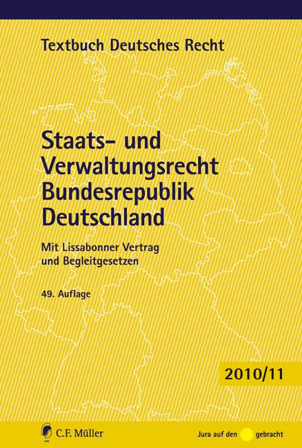 Staats- und Verwaltungsrecht Bundesrepublik Deutschland: Mit Lissabonner Vertrag und Begleitgesetzen: Mit Europarecht (Textbuch Deutsches Recht)