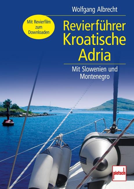 Revierführer Kroatische Adria: Mit Slowenien un...