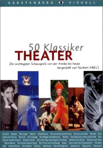 50 Klassiker Theater. Die wichtigsten Schauspie...