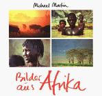Bilder aus Afrika - Michael Martin