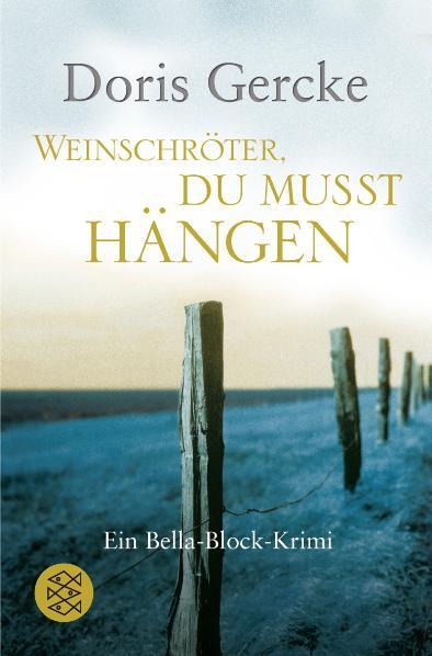 Weinschröter, du musst hängen: Ein Bella-Block-Krimi - Doris Gercke