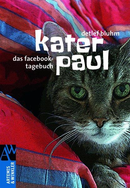 Kater Paul: Das Facebook-Tagebuch - Detlef Bluhm