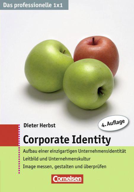 Das professionelle 1 x 1: Corporate Identity: A...