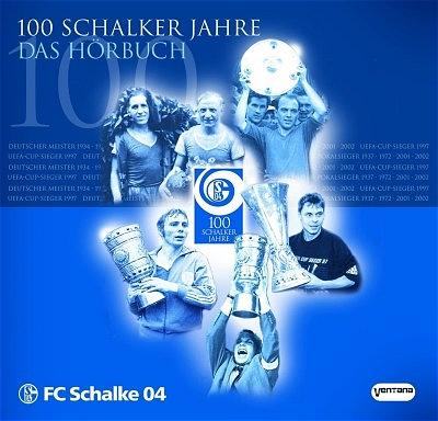100 Schalker Jahre. CD. . FC Schalke 04 - Hans P. Labonte