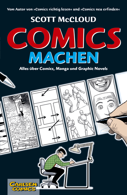 Comics machen: Alles über Comics, Manga und Graphic Novels - Scott McCloud