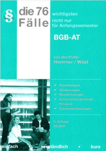 Die 76 wichtigsten Fälle für Anfangssemester BGB AT - Karl Edmund Hemmer