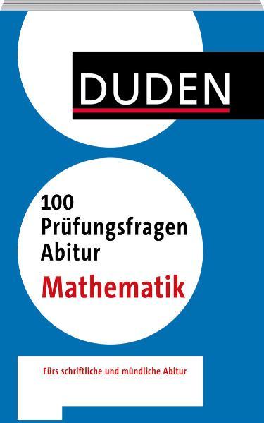Duden - 100 Prüfungsfragen Abitur Mathematik - ...
