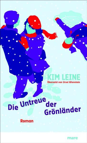 Die Untreue der Grönländer - Kim Leine