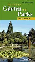 Die schönsten Gärten und Parks im Rheinland - C...