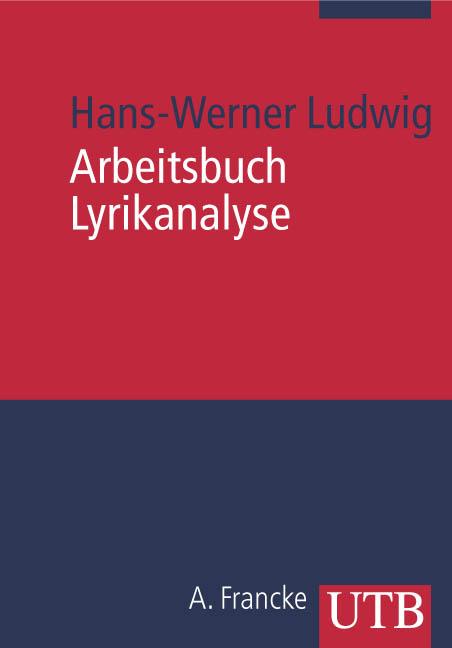 Arbeitsbuch Lyrikanalyse (Uni-Taschenbücher M) - Hans-Werner Ludwig