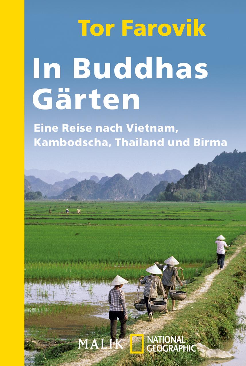 In Buddhas Gärten: Eine Reise durch Vietnam, Ka...