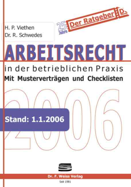Arbeitsrecht in der betrieblichen Praxis 2006. Mit Musterverträgen und Checklisten / Stand: 1.1.2006 - Hans Peter Viethen