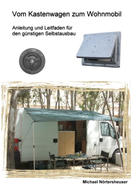 Vom Kastenwagen zum Wohnmobil: Anleitung und Le...