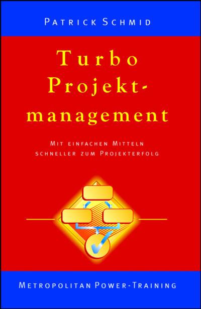 Turbo Projektmanagement - Patrick Schmid