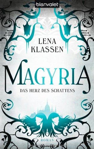 Magyria: Das Herz des Schattens - Lena Klassen