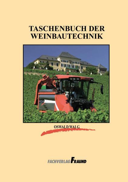 Taschenbuch der Weinbautechnik - Oswald Walg