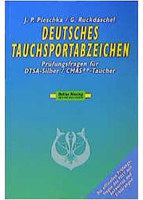 Deutsches Tauchsportabzeichen, Prüfungsfragen für CMAS-2-Sterne-Taucher/DTSA-Silber - Jörg P. Pleschka; Gerd Ruckdäschel
