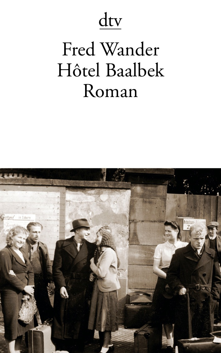 Hôtel Baalbek: Roman - Fred Wander