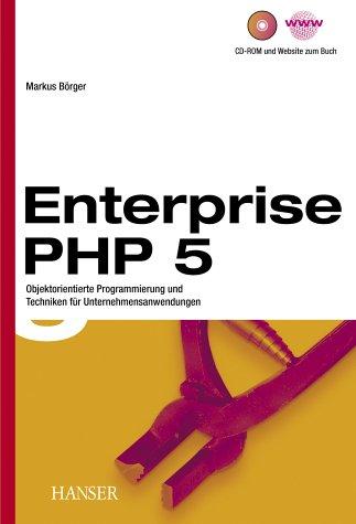 Enterprise PHP 5. Serviceorientierte und webbas...