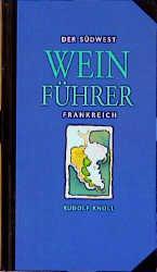 Der Südwest Wein Führer, Frankreich - Rudolf Knoll